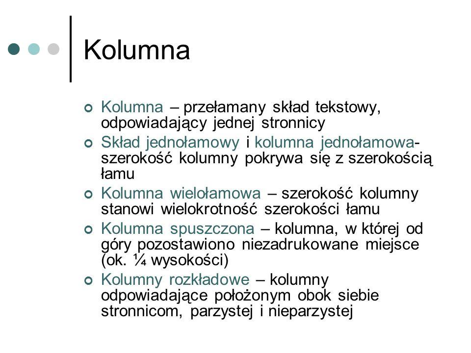 Kolumna Kolumna – przełamany skład tekstowy, odpowiadający jednej stronnicy.