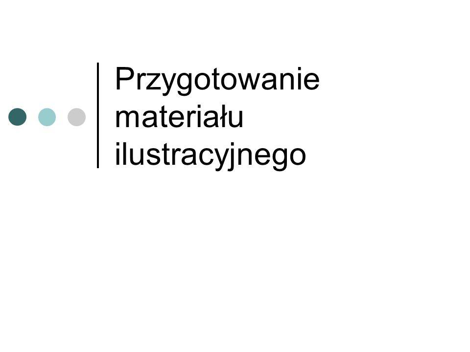 Przygotowanie materiału ilustracyjnego