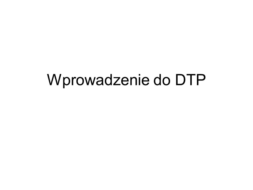 Wprowadzenie do DTP