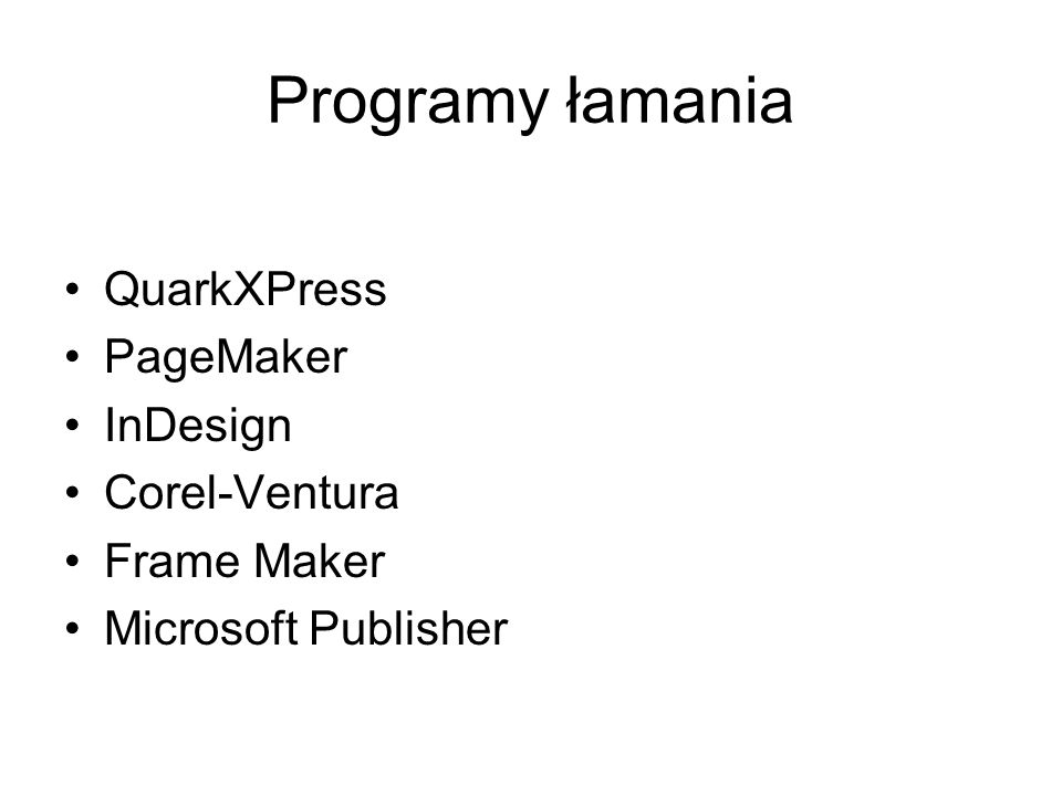 Programy łamania QuarkXPress PageMaker InDesign Corel-Ventura