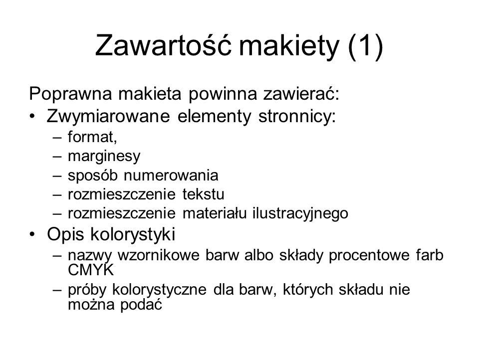 Zawartość makiety (1) Poprawna makieta powinna zawierać: