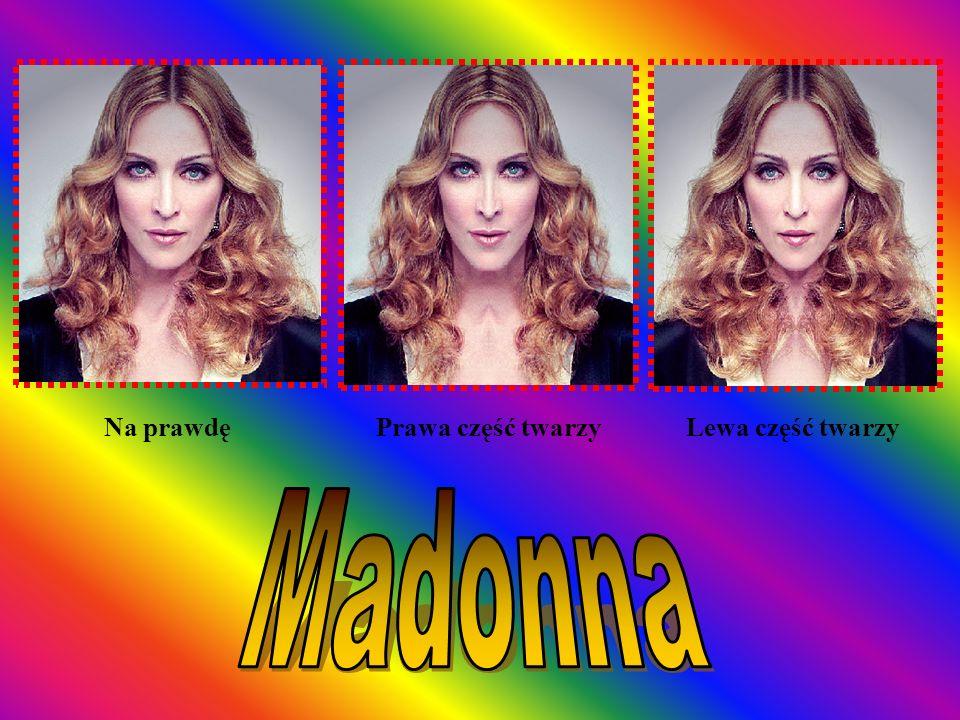 Na prawdę Prawa część twarzy Lewa część twarzy Madonna