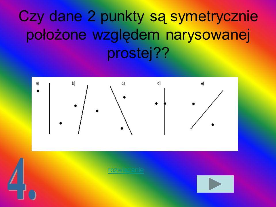 Czy dane 2 punkty są symetrycznie położone względem narysowanej prostej