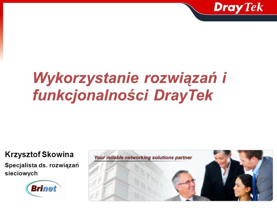 Wykorzystanie rozwiązań i funkcjonalności DrayTek
