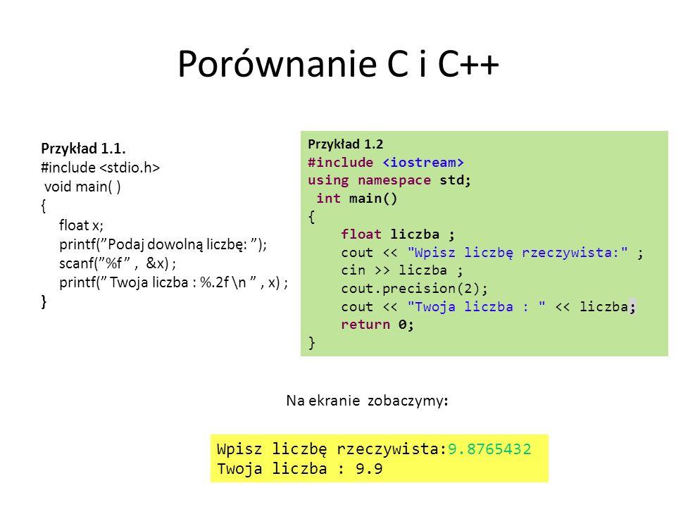 Porównanie C i C++ Na ekranie zobaczymy: