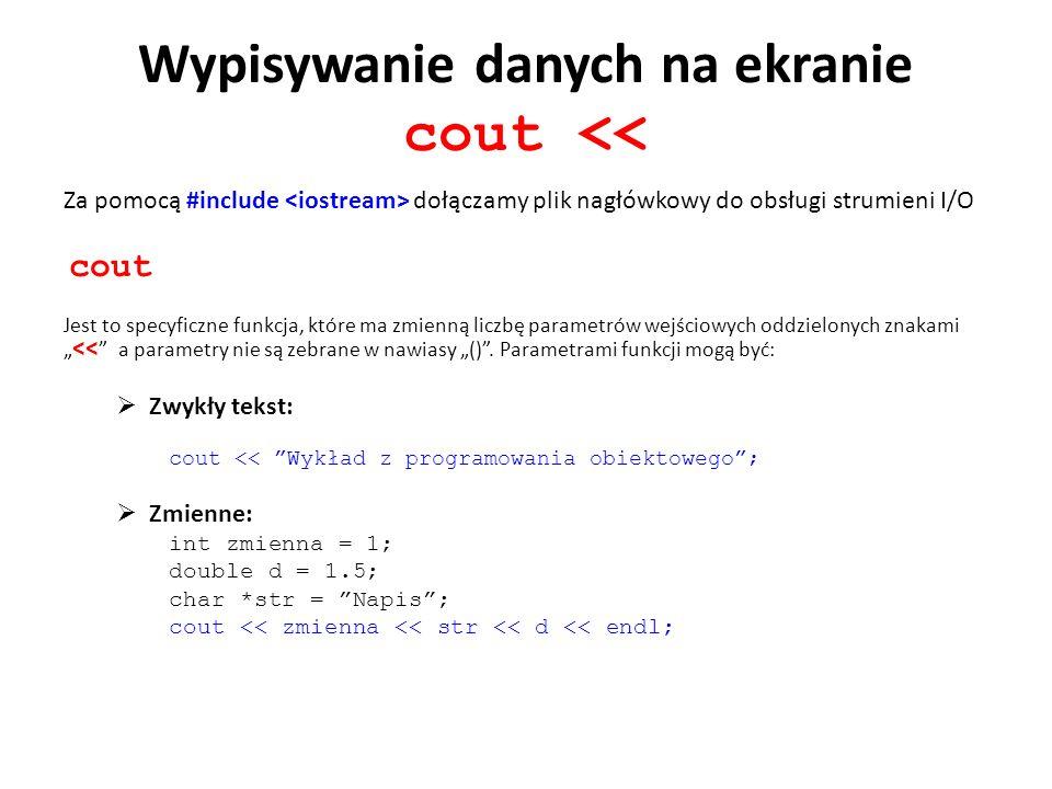 Wypisywanie danych na ekranie cout <<