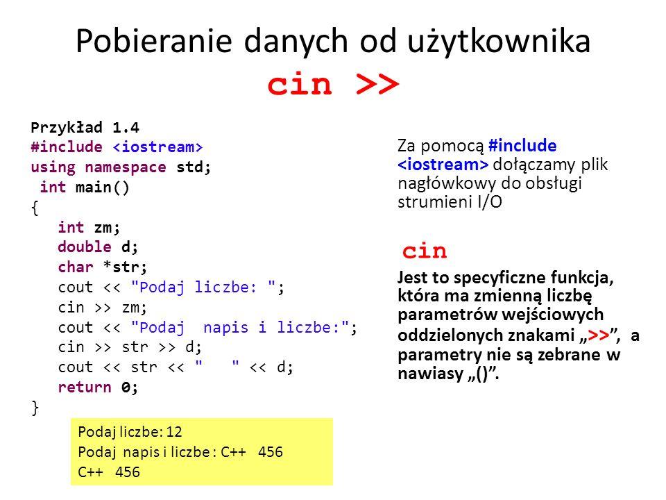 Pobieranie danych od użytkownika cin >>
