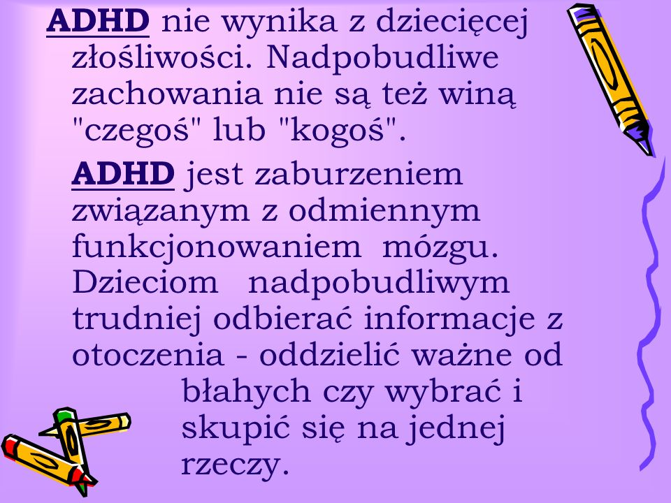ADHD nie wynika z dziecięcej złośliwości