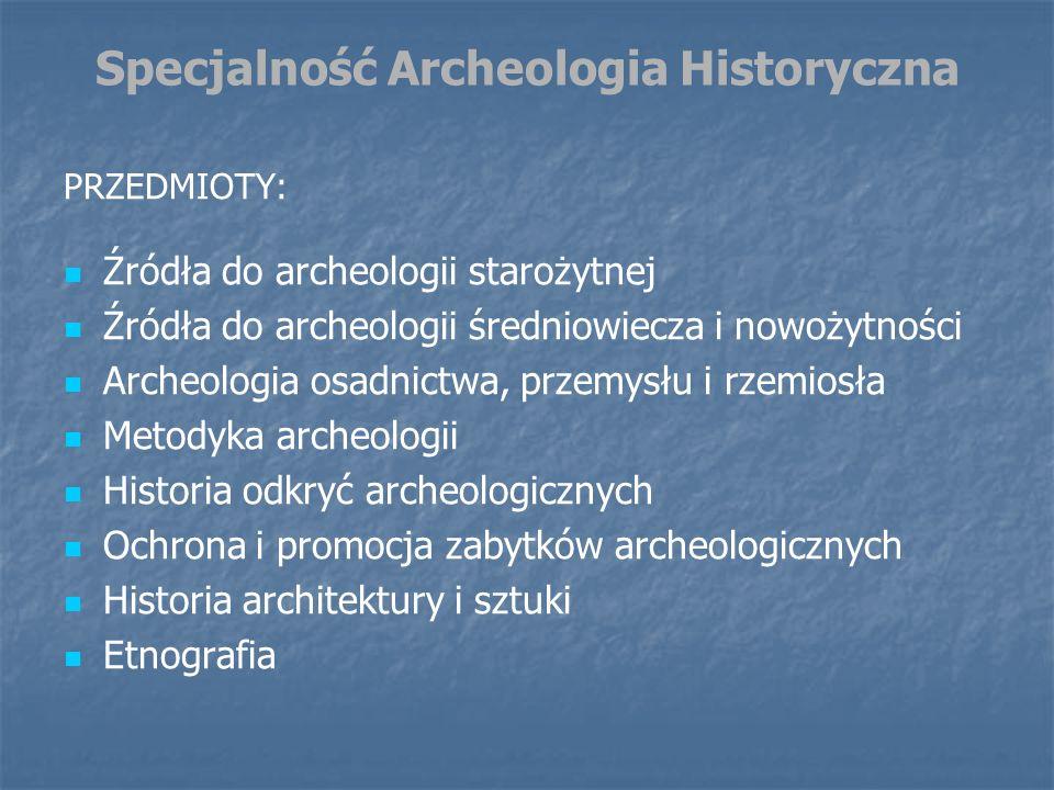 Specjalność Archeologia Historyczna