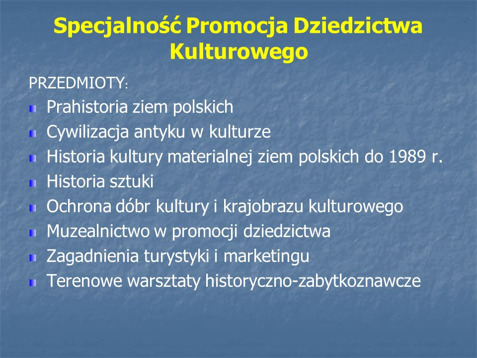 Specjalność Promocja Dziedzictwa Kulturowego