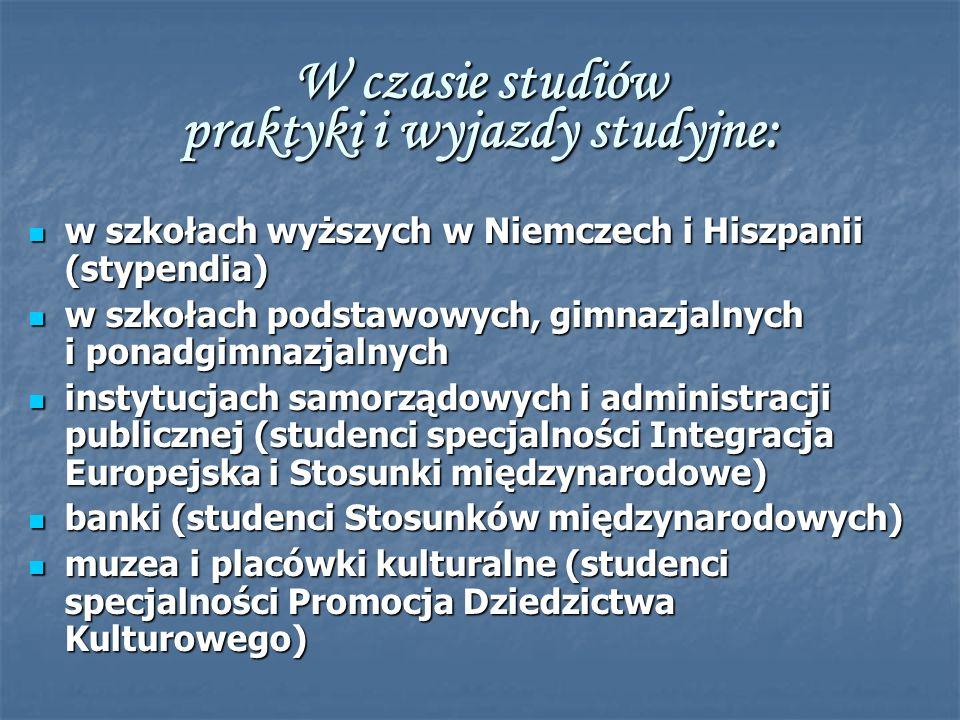 W czasie studiów praktyki i wyjazdy studyjne: