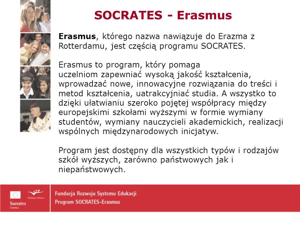 SOCRATES - Erasmus Erasmus, którego nazwa nawiązuje do Erazma z Rotterdamu, jest częścią programu SOCRATES.