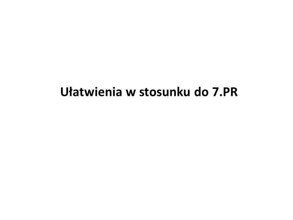 Ułatwienia w stosunku do 7.PR