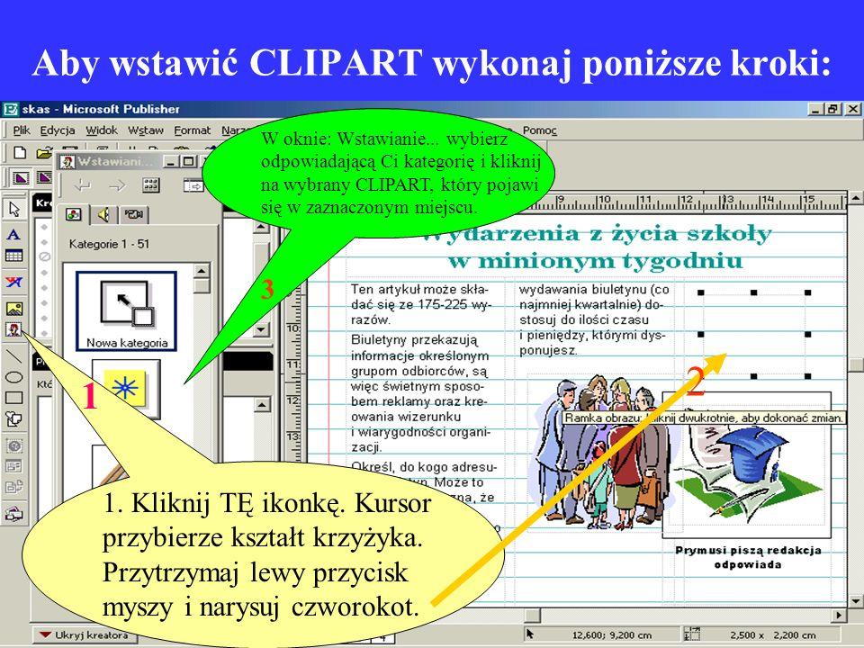 Aby wstawić CLIPART wykonaj poniższe kroki: