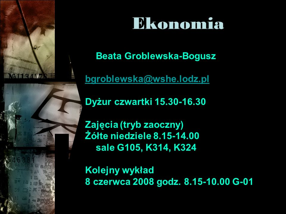 Ekonomia Beata Groblewska-Bogusz bgroblewska@wshe.lodz.pl