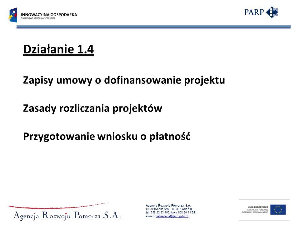 Działanie 1.4 Zapisy umowy o dofinansowanie projektu