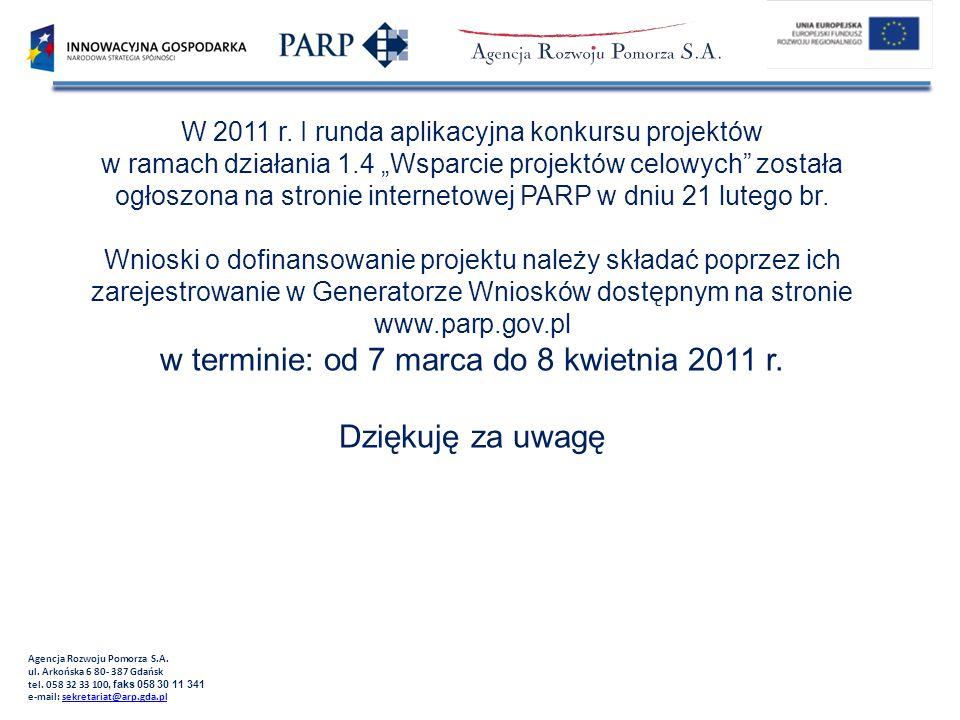 W 2011 r. I runda aplikacyjna konkursu projektów w ramach działania 1