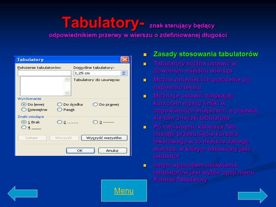 Tabulatory- znak sterujący będący odpowiednikiem przerwy w wierszu o zdefiniowanej długości