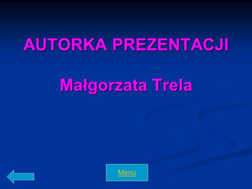 AUTORKA PREZENTACJI Małgorzata Trela