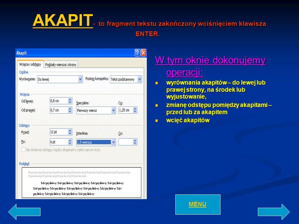 AKAPIT- to fragment tekstu zakończony wciśnięciem klawisza ENTER.