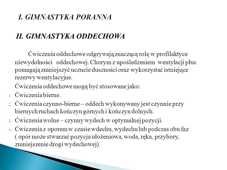 I. GIMNASTYKA PORANNA II. GIMNASTYKA ODDECHOWA.