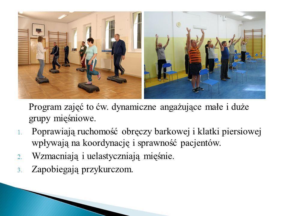 Program zajęć to ćw. dynamiczne angażujące małe i duże grupy mięśniowe.