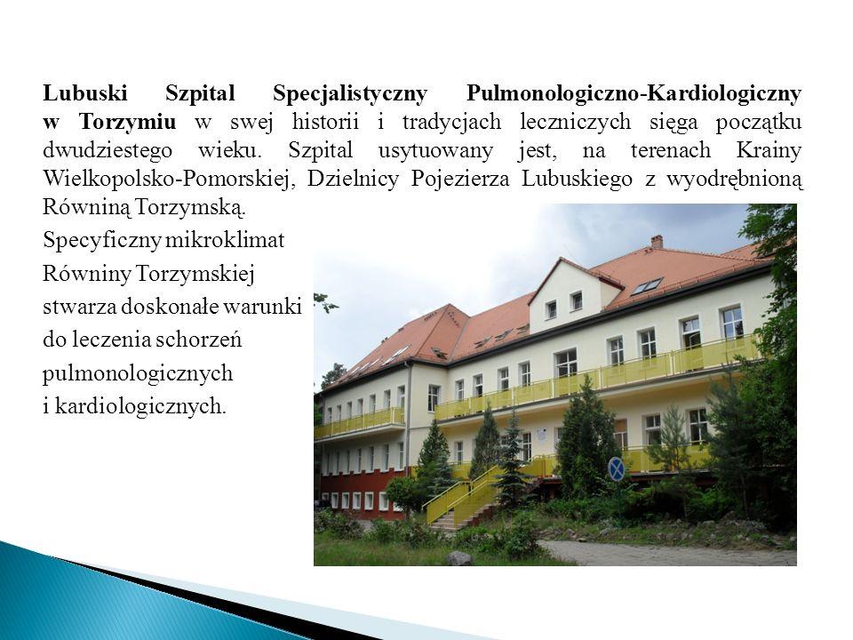 Lubuski Szpital Specjalistyczny Pulmonologiczno-Kardiologiczny w Torzymiu w swej historii i tradycjach leczniczych sięga początku dwudziestego wieku. Szpital usytuowany jest, na terenach Krainy Wielkopolsko-Pomorskiej, Dzielnicy Pojezierza Lubuskiego z wyodrębnioną Równiną Torzymską.