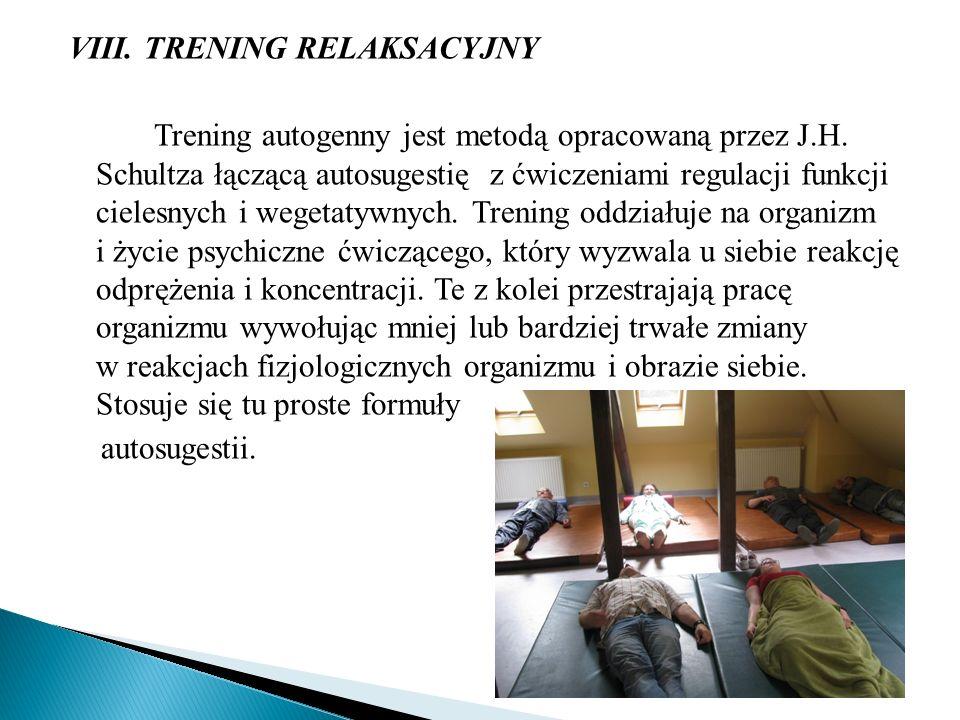 VIII. TRENING RELAKSACYJNY Trening autogenny jest metodą opracowaną przez J.H.