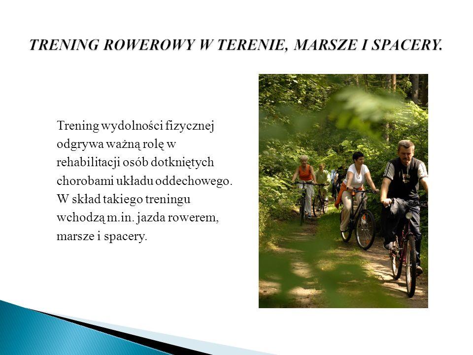 TRENING ROWEROWY W TERENIE, MARSZE I SPACERY.