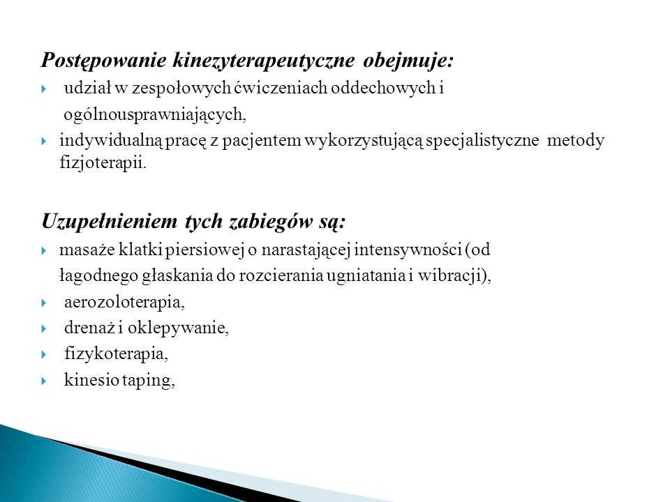 Postępowanie kinezyterapeutyczne obejmuje: