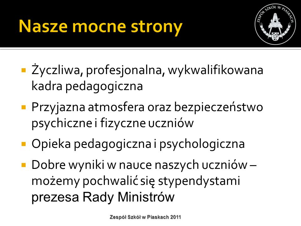 Nasze mocne strony Życzliwa, profesjonalna, wykwalifikowana kadra pedagogiczna.