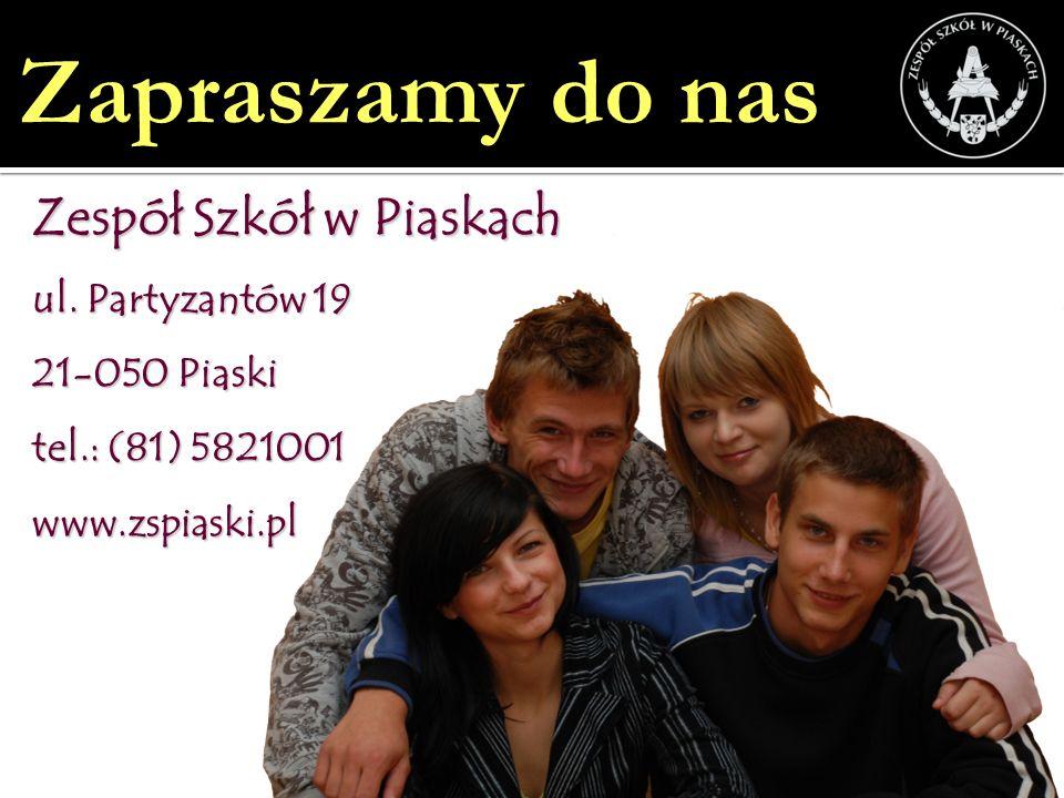 Zapraszamy do nas Zespół Szkół w Piaskach ul. Partyzantów 19
