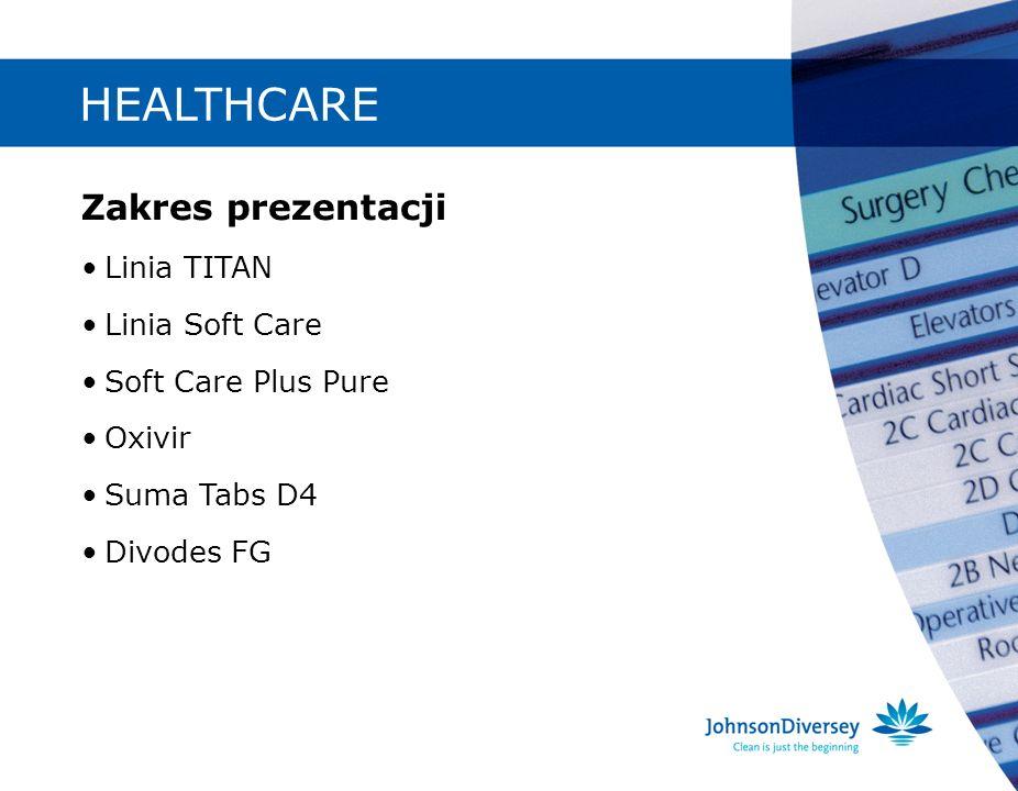 HEALTHCARE Zakres prezentacji • Linia TITAN • Linia Soft Care
