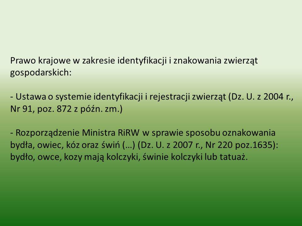 Prawo krajowe w zakresie identyfikacji i znakowania zwierząt gospodarskich: - Ustawa o systemie identyfikacji i rejestracji zwierząt (Dz.