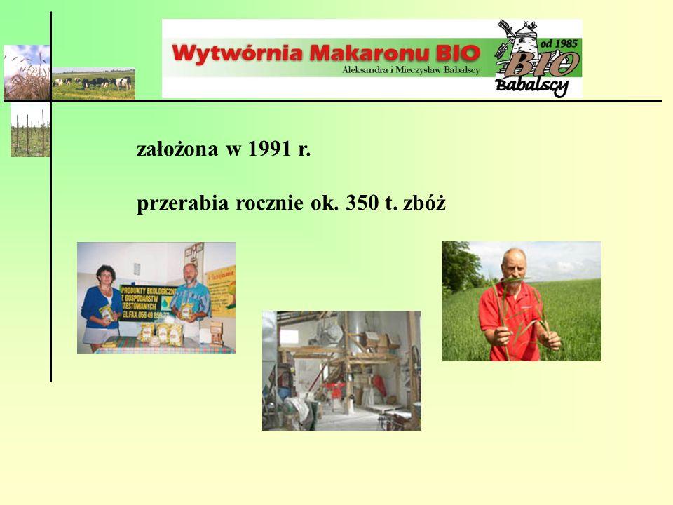 założona w 1991 r. przerabia rocznie ok. 350 t. zbóż