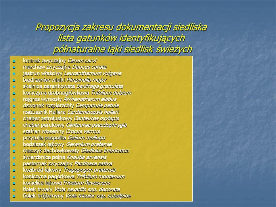 Propozycja zakresu dokumentacji siedliska lista gatunków identyfikujących półnaturalne łąki siedlisk świeżych