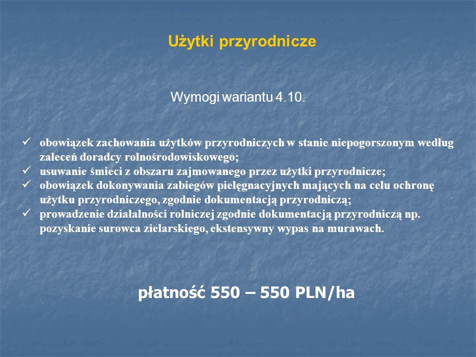 Użytki przyrodnicze płatność 550 – 550 PLN/ha Wymogi wariantu 4.10.