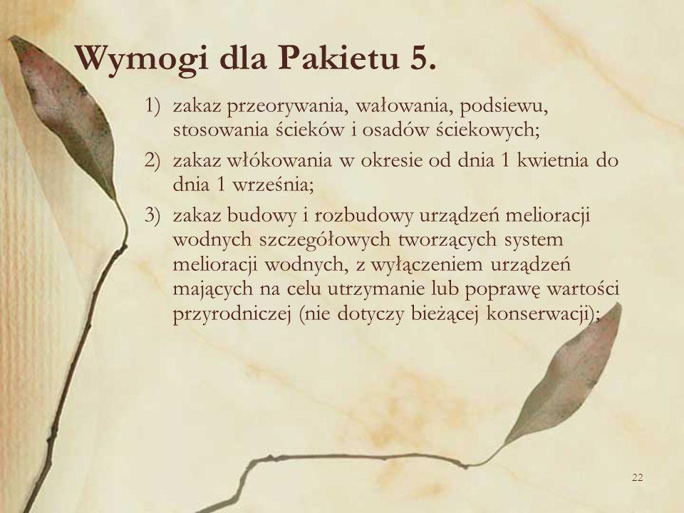 Wymogi dla Pakietu 5. 1) zakaz przeorywania, wałowania, podsiewu, stosowania ścieków i osadów ściekowych;