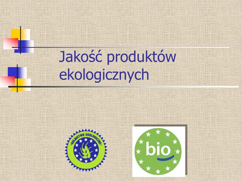 Jakość produktów ekologicznych