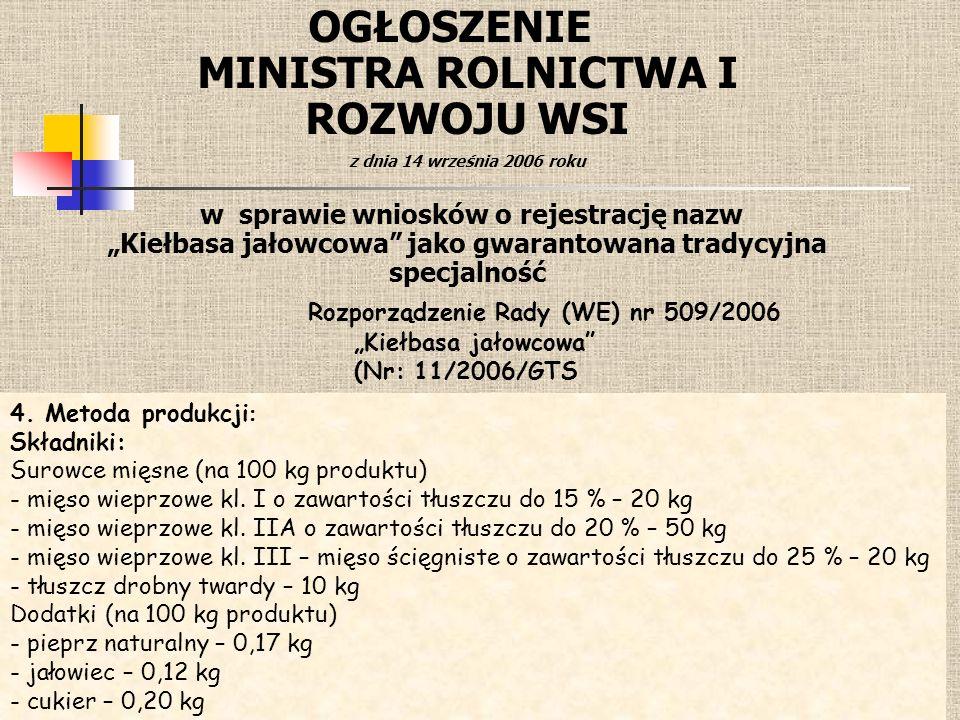 """OGŁOSZENIE MINISTRA ROLNICTWA I ROZWOJU WSI z dnia 14 września 2006 roku w sprawie wniosków o rejestrację nazw """"Kiełbasa jałowcowa jako gwarantowana tradycyjna specjalność"""