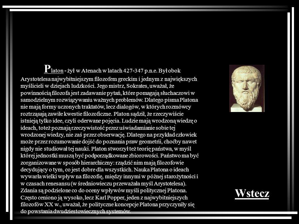Platon - żył w Atenach w latach 427-347 p. n. e
