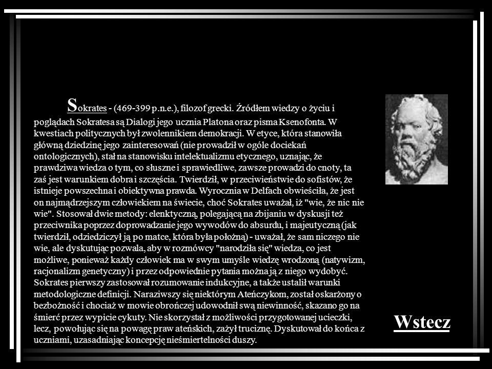 Sokrates - (469-399 p. n. e. ), filozof grecki