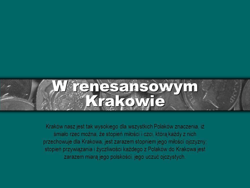 W renesansowym Krakowie