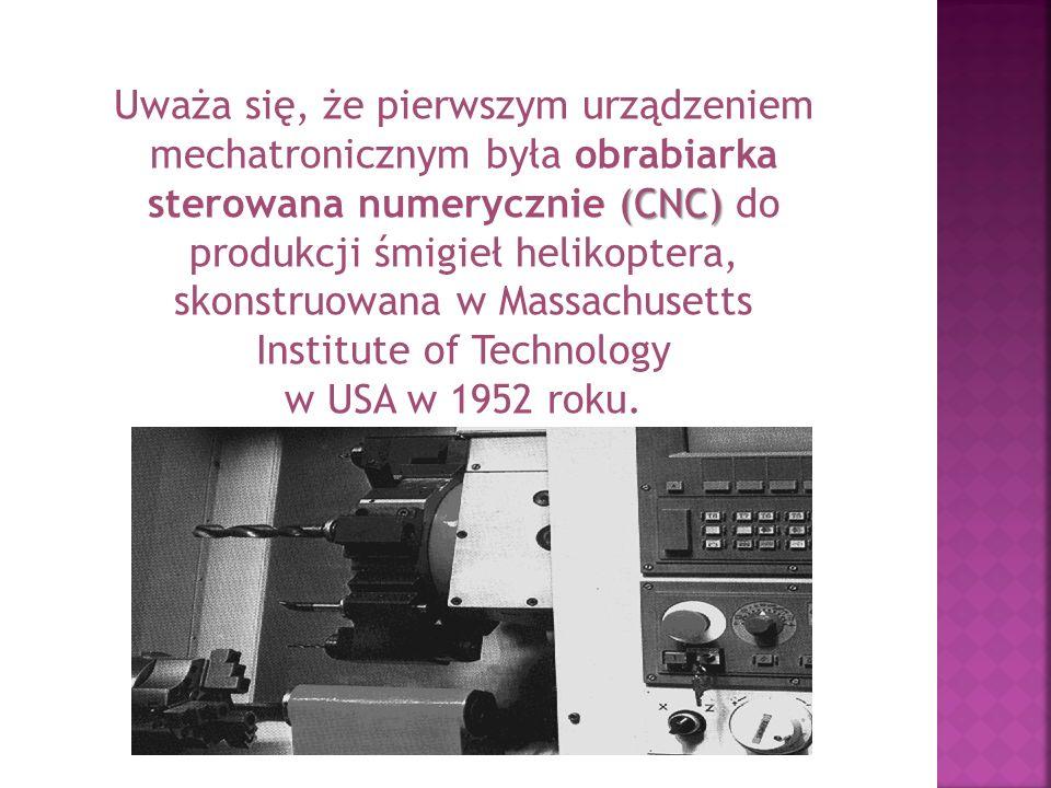 Uważa się, że pierwszym urządzeniem mechatronicznym była obrabiarka sterowana numerycznie (CNC) do produkcji śmigieł helikoptera, skonstruowana w Massachusetts Institute of Technology