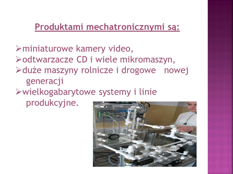 Produktami mechatronicznymi są: