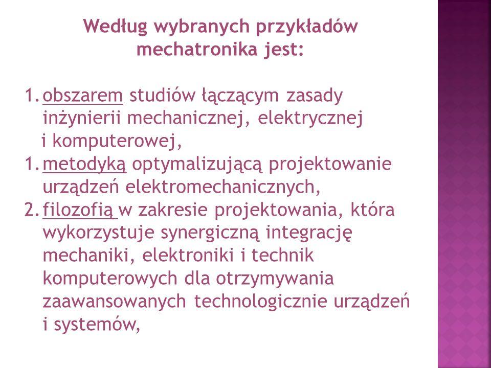Według wybranych przykładów mechatronika jest: