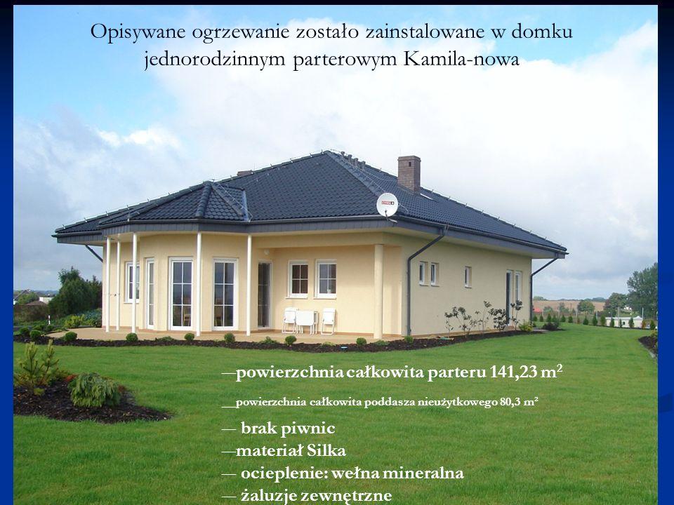 Opisywane ogrzewanie zostało zainstalowane w domku jednorodzinnym parterowym Kamila-nowa