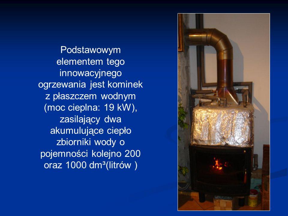 Podstawowym elementem tego innowacyjnego ogrzewania jest kominek z płaszczem wodnym (moc cieplna: 19 kW), zasilający dwa akumulujące ciepło zbiorniki wody o pojemności kolejno 200 oraz 1000 dm³(litrów )