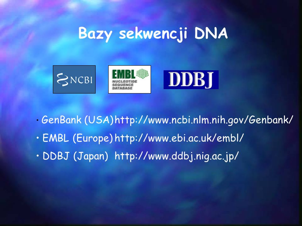 Bazy sekwencji DNA EMBL (Europe) http://www.ebi.ac.uk/embl/