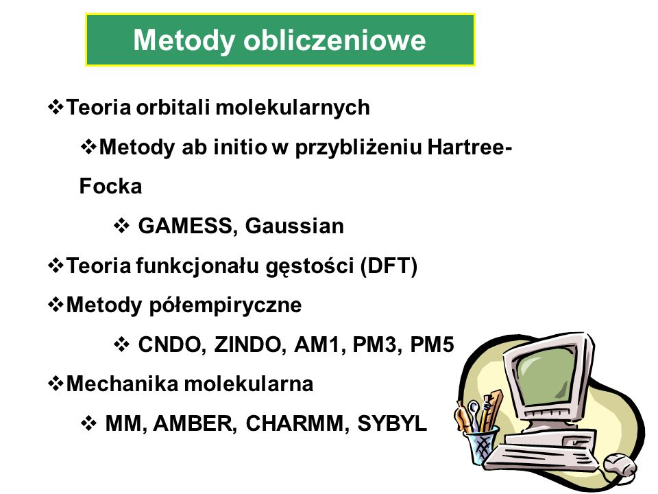 Metody obliczeniowe Teoria orbitali molekularnych